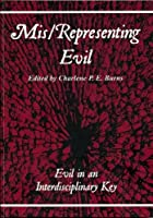 Mis/representing Evil: Evil in an Interdisciplinary Key (At the Interface)