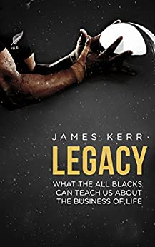 Legacy by [Kerr, James]