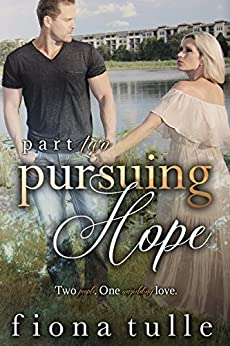 [Tulle, Fiona]のPursuing Hope: Part Two (Pursuing Hope  Book 2) (English Edition)
