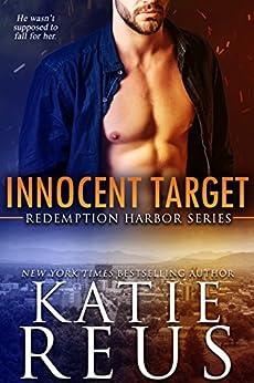 Innocent Target (Redemption Harbor Series Book 4) by [Reus, Katie]