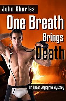 One Breath Brings Death (An Aaron Jaycynth Mystery Book 2) by [Charles, John]