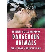 Bear Grylls Survival Skills: Dangerous Animals