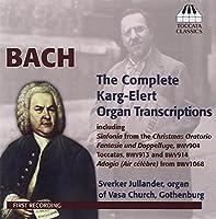 Karg-Elert Complete Organ Transcriptions by J.S. Bach (2011-07-12)