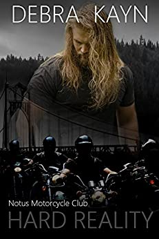 Hard Reality (Notus Motorcycle Club Book 5) by [Kayn, Debra]