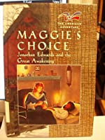 Maggie's Choice: Jonathan Edwards and the Great Awakening (American Adventure)