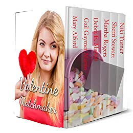 Valentine Matchmaker: 6 Romantic Novellas by [Alford, Mary, Martin, Gail Gaymer, Marvin, Debra E., Rogers, Martha, Stewart, Sherri, Turner, Niki]