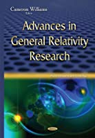 Advances in General Relativity Research (Physics Research and Technology)