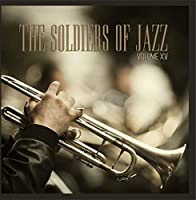The Soldiers of Jazz Vol. 15 [並行輸入品]