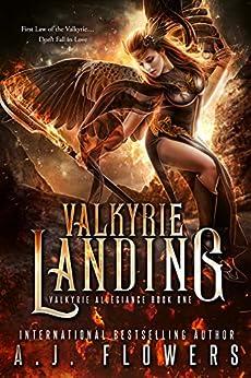 Valkyrie Landing: A High School Romance (Valkyrie Allegiance Book 1) by [Flowers, A.J.]