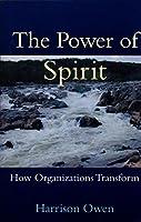 Power of Spirit: How Organizations Transform