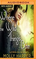 Where the Wild Things Bite (Half Moon Hollow)