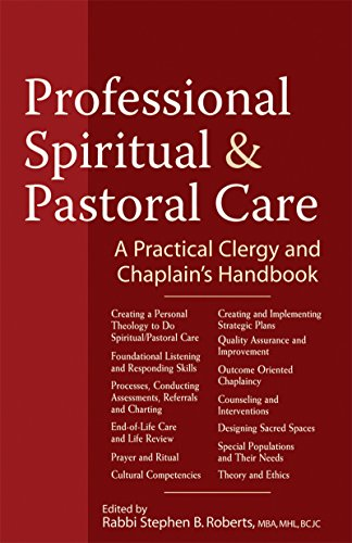 Download Professional Spiritual & Pastoral Care: A Practical Clergy and Chaplain's Handbook 1683362446