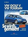 So wird's gemacht. VW Golf V 10/03-9/08, VW Touran I: 3/03-9/06, VW Golf Plus 1/05-2/09, VW Jetta 8/05-9/08. pflegen - warten - reparieren