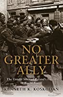 No Greater Ally: The Untold Story of Poland?? Forces in World War II (General Military) by Kenneth K. Koskodan(2011-02-15)