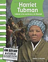 Harriet Tubman: Liderar a los esclavos a la libertad (Primary Source Readers - Biografias de estadounidenses)