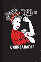 Congenital Heart Disease Unbreakable: Congenital Heart Awareness Gifts Blank Lined Notebook Support Present For Men Women Red Ribbon Awareness Month / Day Journal for Him Her