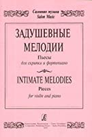 Intimate Melodies. Pieces for violin and piano. Piano score and part