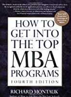How To Get Into the Top MBA Programs, 4th Edition