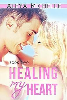 Healing my Heart: Book 2 - My Heart Series by [Michelle, Aleya]