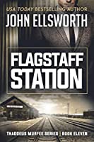 Flagstaff Station (Thaddeus Murfee Legal Thriller Series)