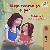 My Mom is Awesome (Serbian children's book): Serbian book for kids (Serbian Bedtime Collection)