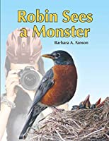 Robin Sees a Monster: From Egg to Robin