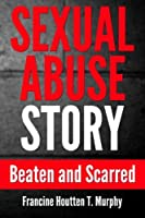 Sexual Abuse Story: Beaten and Scarred