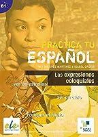 Practica tu espanol: Las expresiones coloquiales by Unknown(2013-12)