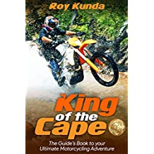 King of the Cape: The Guide's Book to Your Ultimate Motorcycling Adventure (motorcycle)