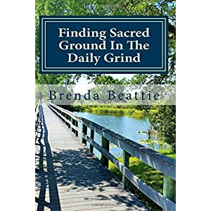Finding Sacred Ground in the Daily Grind