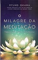 O Milagre da Meditação