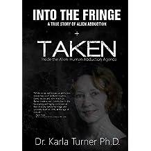 Taken + Into The Fringe: The Dr Karla Turner Bundle