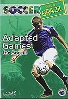 Soccer Made in Brazil: Adapted Games for Soccer
