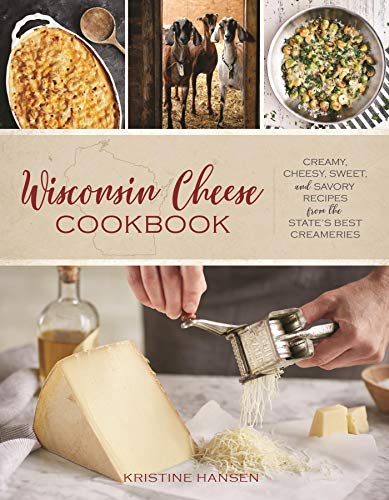 Wisconsin Cheese Cookbook: Cre...