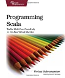 Programming Scala: Tackle Multicore Complexity on the JVM (Pragmatic Programmers)
