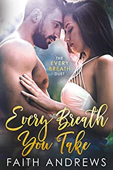 Every Breath You Take (The Every Breath Duet Book 1) by [Andrews, Faith]