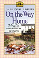On the Way Home: The Diary of a Trip from South Dakota to Mansfield Missouri in 1894【洋書】 [並行輸入品]