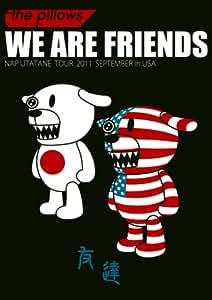 WE ARE FRIENDS ~NAP UTATANE TOUR 2011 SEPTEMBER in USA~ [DVD]