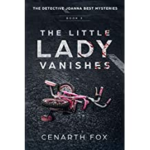 The Little Lady Vanishes (The Detective Joanna Best Mysteries Book 3)