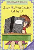 Junie B., First Grader (at Last) (Junie B. Jones)