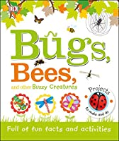 Bugs, Bees and Other Buzzy Creatures: Full of Fun Facts and Activities (Practical Facts/Little People)