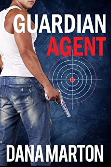 Guardian Agent (Second, Expanded Edition) (Agents Under Fire Book 1) by [Marton, Dana]