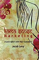 Kama Sense Marketing: A Love Affair with Your Customers x-1