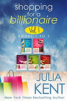 Shopping for a Billionaire Boxed Set (Parts 1-5) (Shopping Box Book 1) by [Kent, Julia]