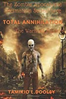 Total Annihilation: The Warhead Hunters: The Zombie Apocalypse Decimation (Series)