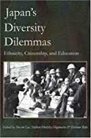 Japan's Diversity Dilemmas: Ethnicity, Citizenship, and Education