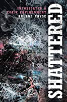 Shattered: Intoxicated A Toxic Environment