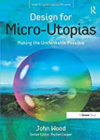 Design for Micro-Utopias (Design for Social Responsibility)