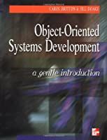 Object-Oriented System Development: A Gentle Introduction