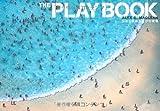 THE PLAY BOOK 空から眺める遊びの現場 (P‐Vine BOOKs)